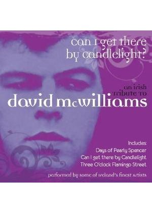 Various Artists - Can I Get There By Candlelight (An Irish Tribute To David McWilliams) (Music CD)