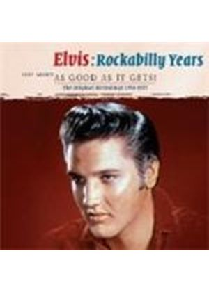 Elvis Presley - Rockabilly Years (Just About As Good As It Gets) (Music CD)