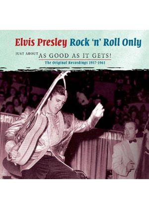 Elvis Presley - Rock 'n' Roll Only (Just About As Good As It Gets!) (Music CD)