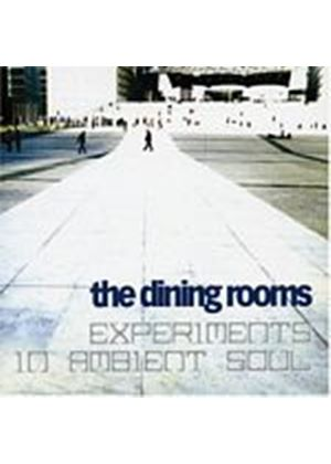 The Dining Rooms - Experiments In Ambient Soul (Music CD)