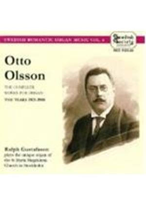 OTTO OLSSON - Complete Works For Organ: The Years 1903 - 08 (Gustafsson)