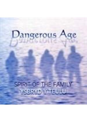 Dangerous Age - Spirit Of The Family