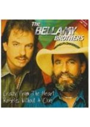 Bellamy Brothers - Crazy From The Heart/Rebels Without A Clue