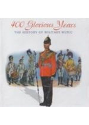 Various Artists - 400 Glorious Years (The History Of Military Music)