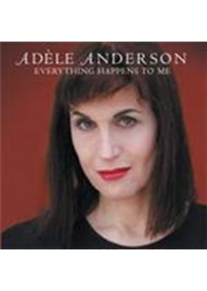 Adele Anderson - Everything Happens To Me (Music CD)