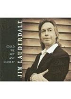 Jim Lauderdale - Could We Get Any Closer (Music CD)