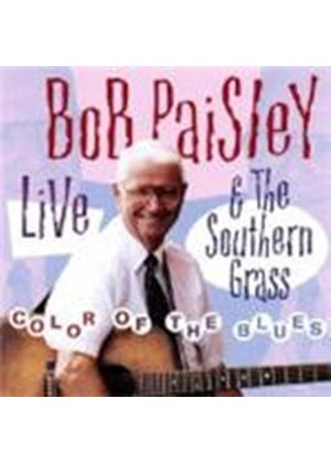 Bob Paisley And The Southern Grass - Live: Color Of The Blues