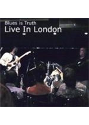 BLUES IS TRUTH - Live In London