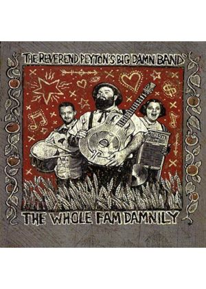 Reverend Peyton's Big Damn Band - Whole Fam Damnily, The (Music CD)