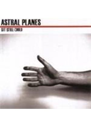 Astral Planes - Sit Still Child (Music CD)