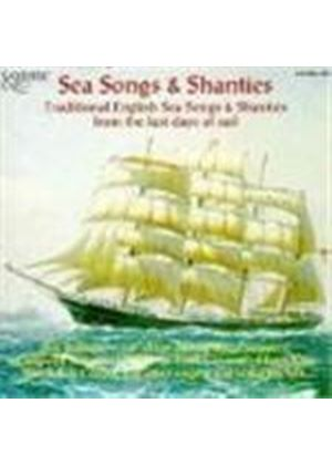 Various Artists - Sea Songs And Shanties (Traditional English Songs From The Last Days Of Sail)