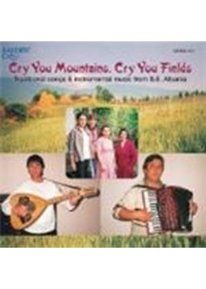 Various Artists - Albania - Cry You Mountains Cry You Fields (Traditional Songs And Instrumental Music From South East Albania)