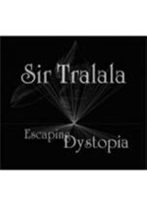 Sir Tralala - Escaping Dystopia (Music CD)