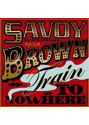 Savoy Brown - Train To Nowhere (Music CD)