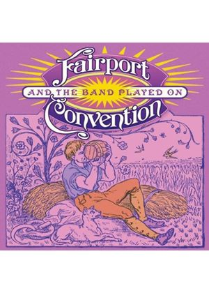 Fairport Convention - And the Band Played On (Music CD)
