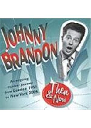 Johnny Brandon - Then And Now