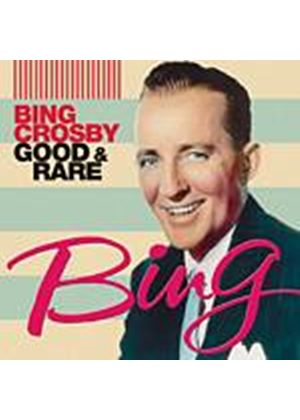 Bing Crosby - Good And Rare (Music CD)