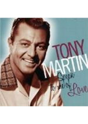 Tony Martin - SPEAK TO ME OUT OF LOVE