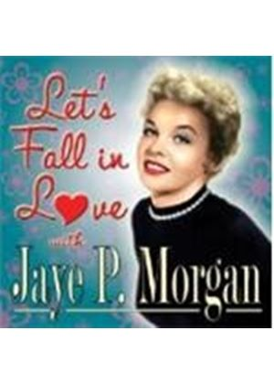 Jaye P. Morgan - Let's Fall In Love With Jaye P. Morgan (Music CD)
