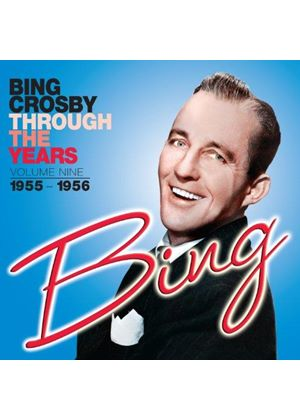 Bing Crosby - Through the Years, Vol. 9 (1955 - 1956) (Music CD)