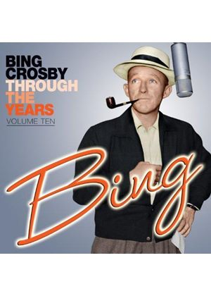 Bing Crosby - Through the Years, Vol. 10 (Music CD)