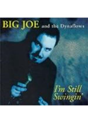 Big Joe & The Dynaflows - I'm Still Swingin'