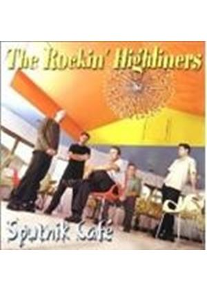 Rockin' Highliners - Sputnik Cafe