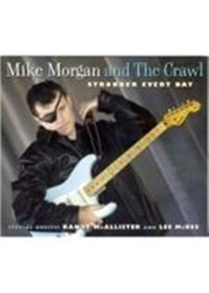 Mike Morgan And The Crawl - Stronger Every Day (Music CD)