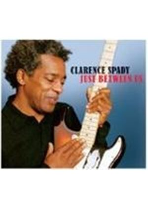 Clarence Spady - Just Between Us