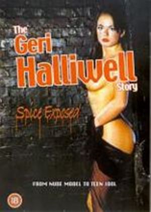 Geri Halliwell Story, The - Spice Exposed