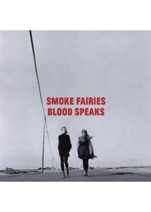 Smoke Fairies - Blood Speaks (Music CD)