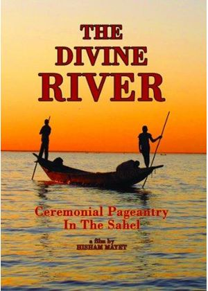 The Divine River - Ceremonial Pageantry in the Sahel (+DVD)