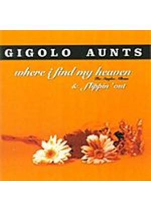 Gigolo Aunts - Where I Find My Heaven/Flippin Out (Music CD)