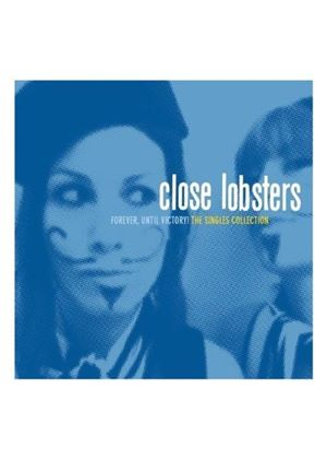 Close Lobsters - Forever Until Victory (Music CD)