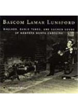 Bascom Lamar Lunsford - Ballads, Banjo Tunes & Sacred Songs Of North Carolina