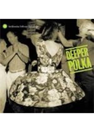 Various Artists - Deeper Polka (More Dance Music From The Midwest)