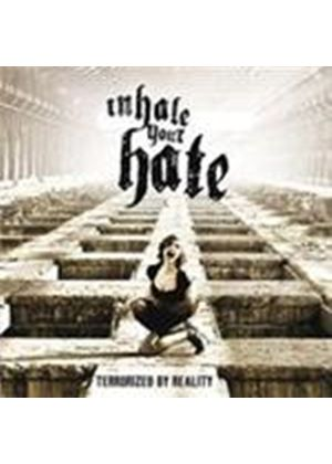 Inhale Your Hate - Terrorized By Reality (Music CD)