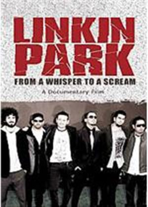 Linkin Park - From Whisper To A Scream