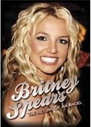 Britney Spears - The Return Of An Angel
