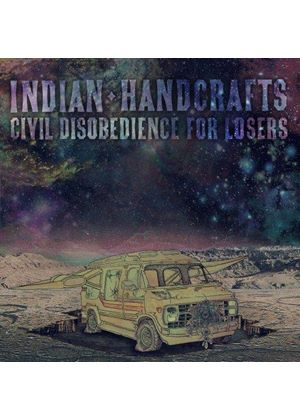 Indian Handcrafts - Civil Disobedience for Losers (Music CD)