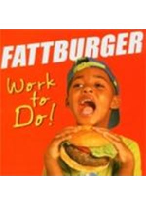 Fattburger - Work To Do