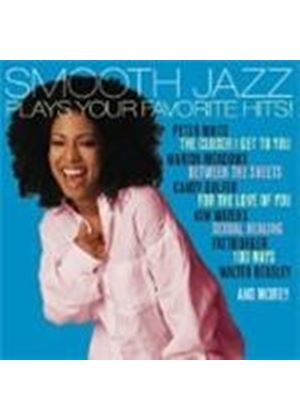 Various Artists - Smooth Jazz Plays Your Favorite Hits