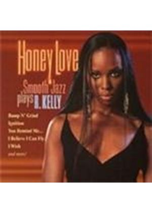 Various Artists - Honey Love (Smooth Jazz Plays R. Kelly)