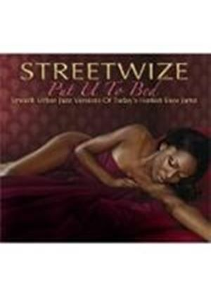 Streetwize - Put U To Bed (Music CD)