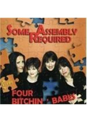 Four Bitchin' Babes - Some Assembly Required