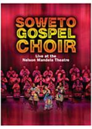 Soweto Gospel Choir - Live At The Nelson Mandela Theatre