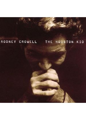 Rodney Crowell - The Houston Kid (Music CD)