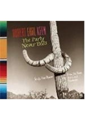 Robert Earl Keen - Party Never Ends, The (Songs You Know From The Times You Can't Remember)