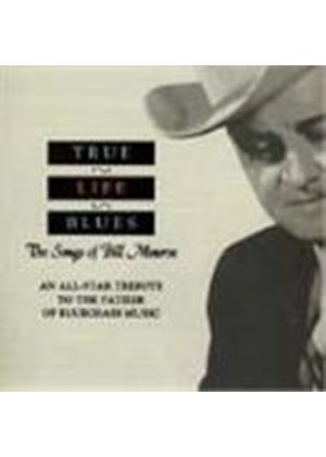 Various Artists - True Life Blues (The Songs Of Bill Monroe - An All Star Tribute)