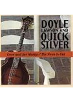 Doyle Lawson & Quicksilver - Once And For Always/The News Is Out